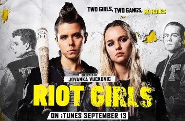 Jovanka Vuckovic' RIOT GIRLS starring Madison Iseman