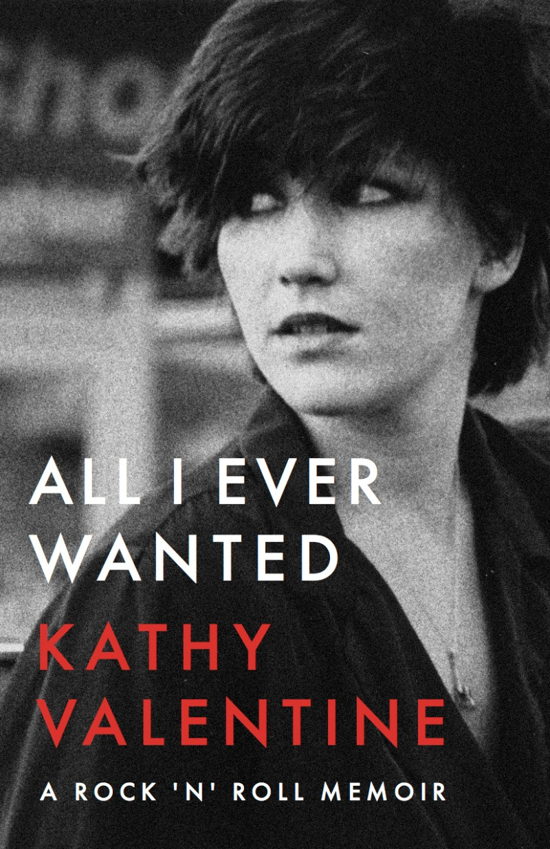 All I Ever Wanted - Kathy Valentine memior