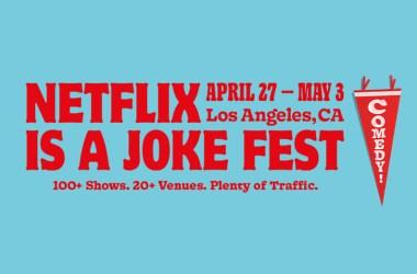 Netflix is a Joke Fest - Comedy Festival