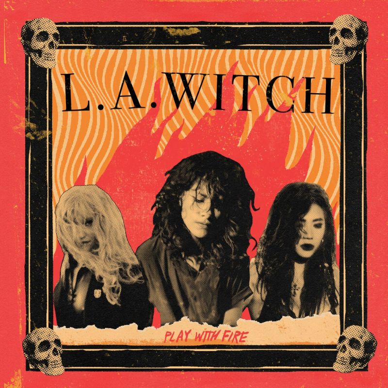 L.A. Witch - 'Play With Fire'