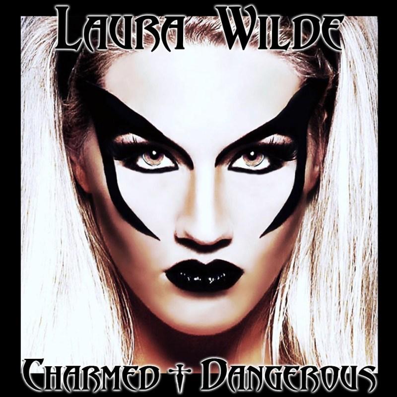 "Laura Wilde - ""Charmed + Dangerous"""