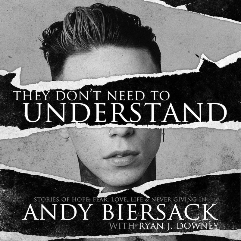 Andy Biersack.- They Don't Need To Understand
