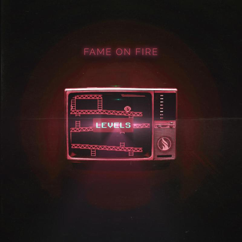 Fame On Fire - LEVELS (Deluxe Edition)
