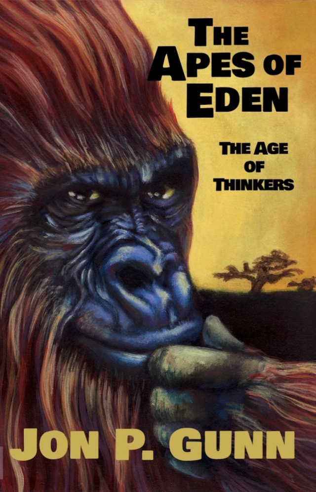 The Apes of Eden - The Age of Thinkers by Jon P. Gunn Image