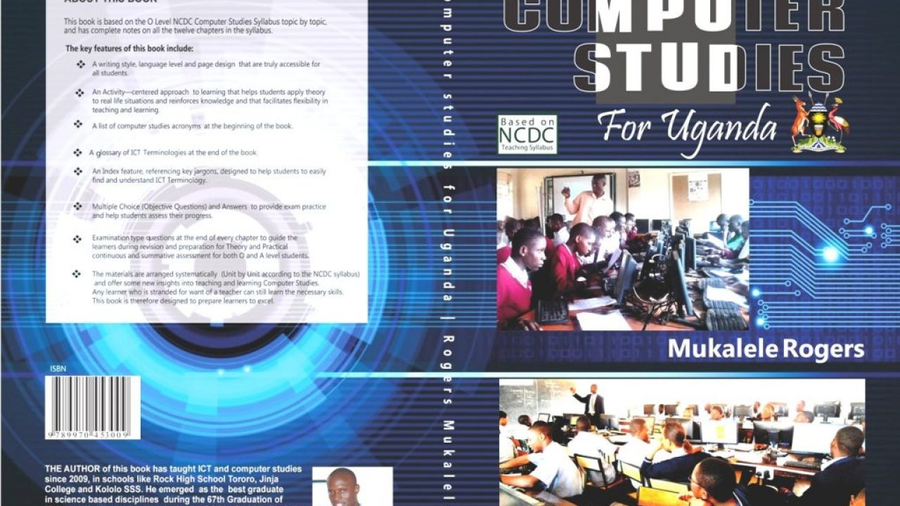 What's New in Computer Studies for Uganda Sixth Edition (APRIL) 2018 by  Mukalele Rogers | ICT Teachers' Association of Uganda (ITAU)