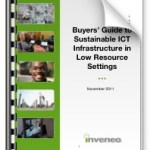 Inveneo Buyers Guide to Sustainable ICT Infrastructure in Low Resource Settings