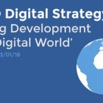 DFID's Digital Strategy for Doing Development in a Digital World