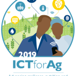 ICTforAg 2019: Please Register Now and Submit Session Ideas for Advancing Agriculture Resilience