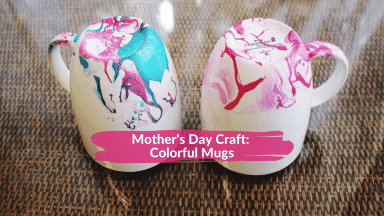 Mother's Day Craft: Colorful Mugs