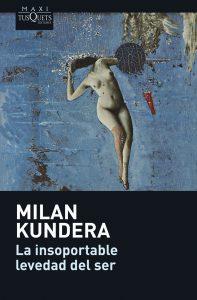 10 libros para viajar sin moverte del sofá: La insorportable levedad del ser, Milan Kundera (Ideas on Tour)