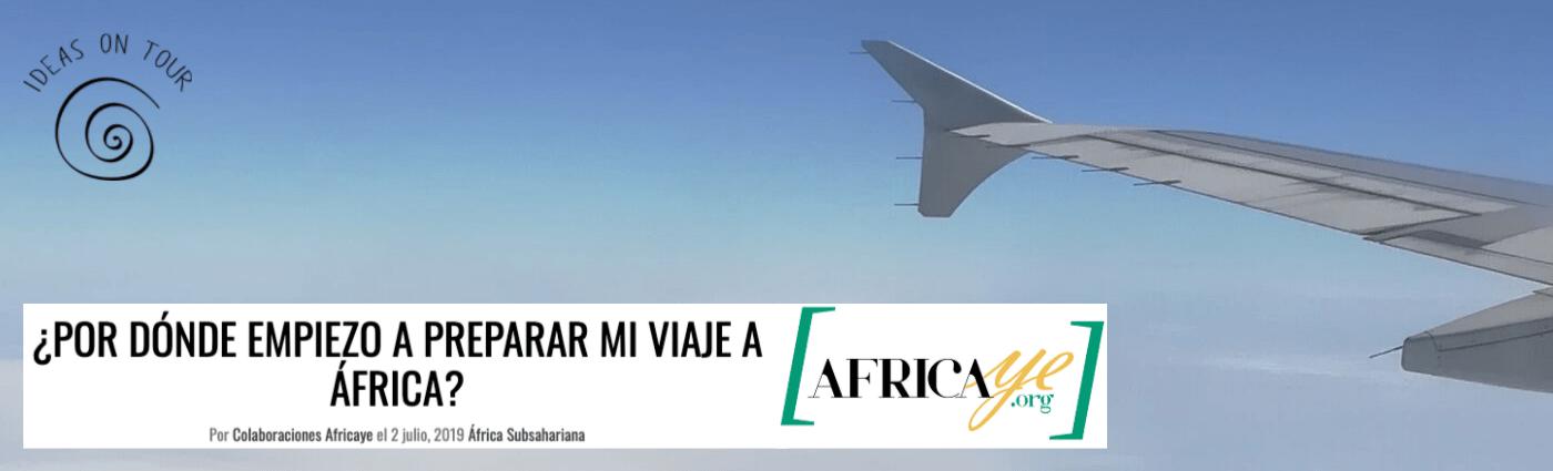 Por donde empiezo a preparar mi viaje a África (Africaye.org e Ideas on Tour)