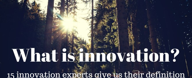 We asked 15 innovation experts what their innovation definition was