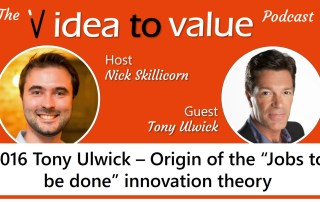 """#016 Tony Ulwick – Origin of the """"Jobs to be done"""" innovation theory"""