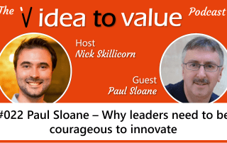 #022 Paul Sloane - Why Leaders need to be courageous to innovate