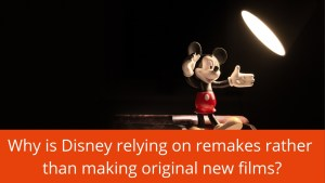 Why is Disney remaking old ideas instead of investing in new ideas