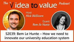 S2E39: Bem Le Hunte – How we need to innovate our university education system
