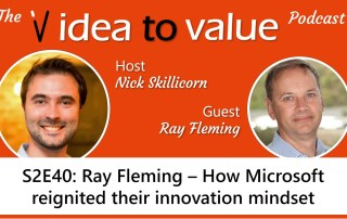 Podcast S2E40 Ray Fleming How Microsoft reignited their innovation mindset