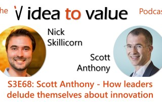 Podcast S3E68: Scott Anthony - How leaders delude themselves about innovation