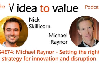 S4E74: Michael Raynor - Setting the right strategy for innovation and disruption