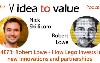 S4E73: Robert Lowe - How Lego invests in new innovations and partnerships