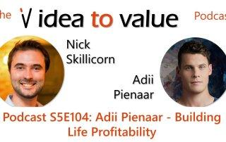 Podcast S5E104: Adii Pienaar - Building Life Profitability