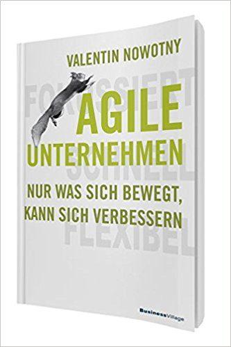 Agile Unternehmen – nur was sich bewegt, kann sich verbessern!