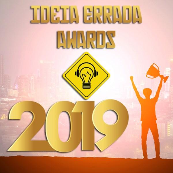 Drops Errado: Ideia Errada Awards 2019