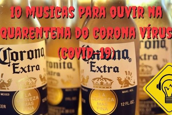 10 músicas para ouvir na quarentena do Corona Vírus (COVID-19)