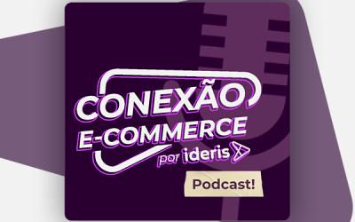 Ideris lança o podcast Conexão E-commerce