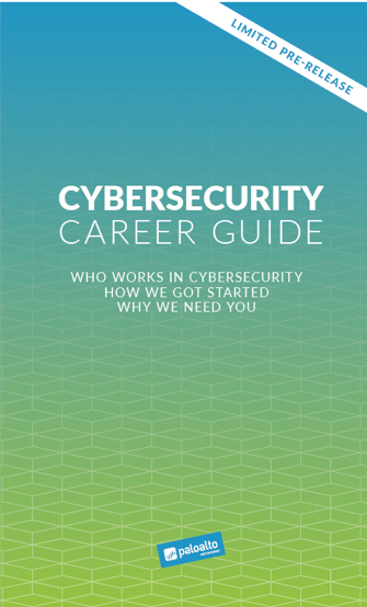 Get Your Copy of the Cybersecurity Career Guide: Who Works in Cybersecurity, How We Got Started, Why We Need You