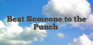 Beat Someone to the Punch