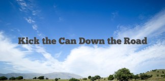 Kick the Can Down the Road