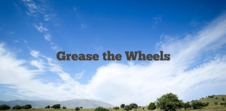Grease the Wheels