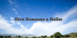 Give Someone a Holler