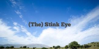 (The) Stink Eye