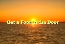 Get a Foot in the Door