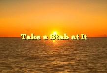 Take a Stab at It