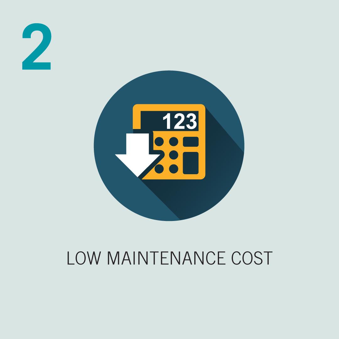 2: Low Maintenance Cost