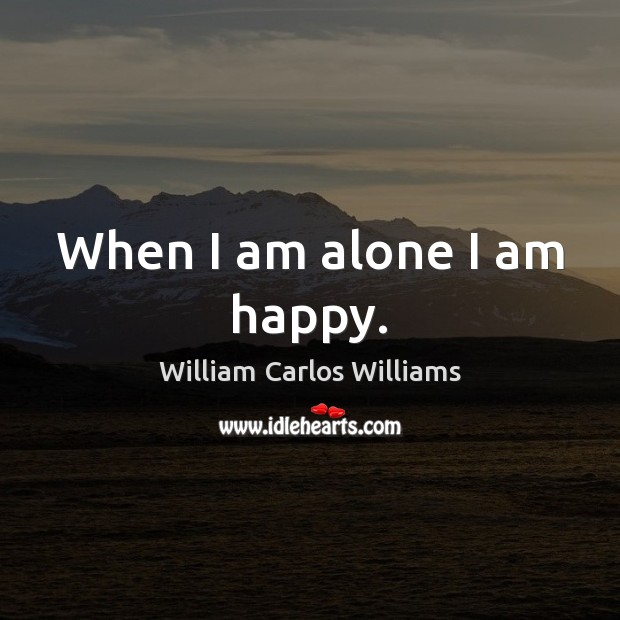 When I Am Alone I Am Happy Idlehearts