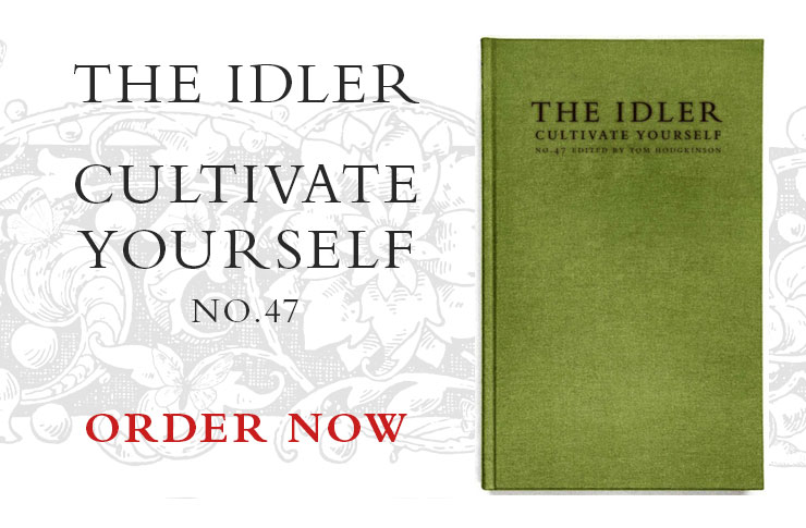The Idler 47 - Cultivate Yourself