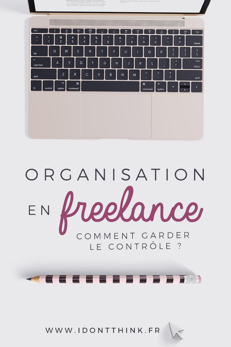 Organisation en Freelance : comment garder le contrôle ?