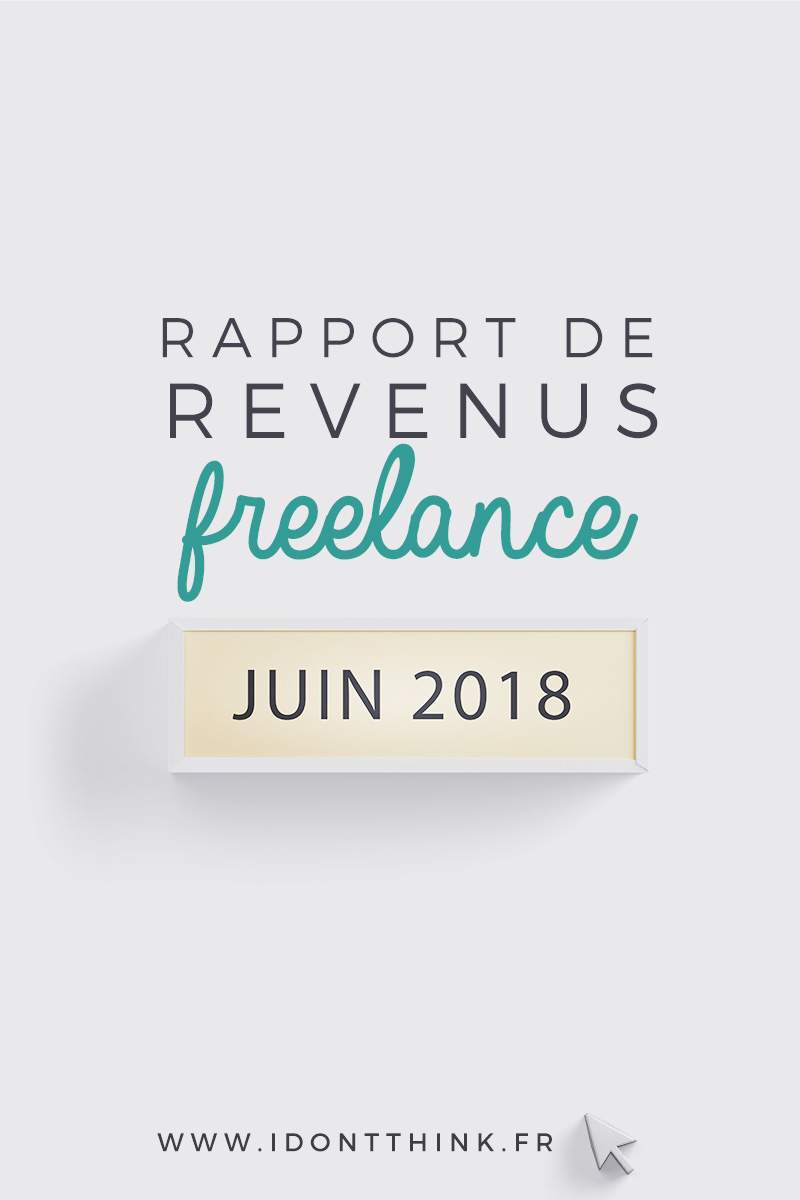 Rapport de revenus Freelance : Juin 2018
