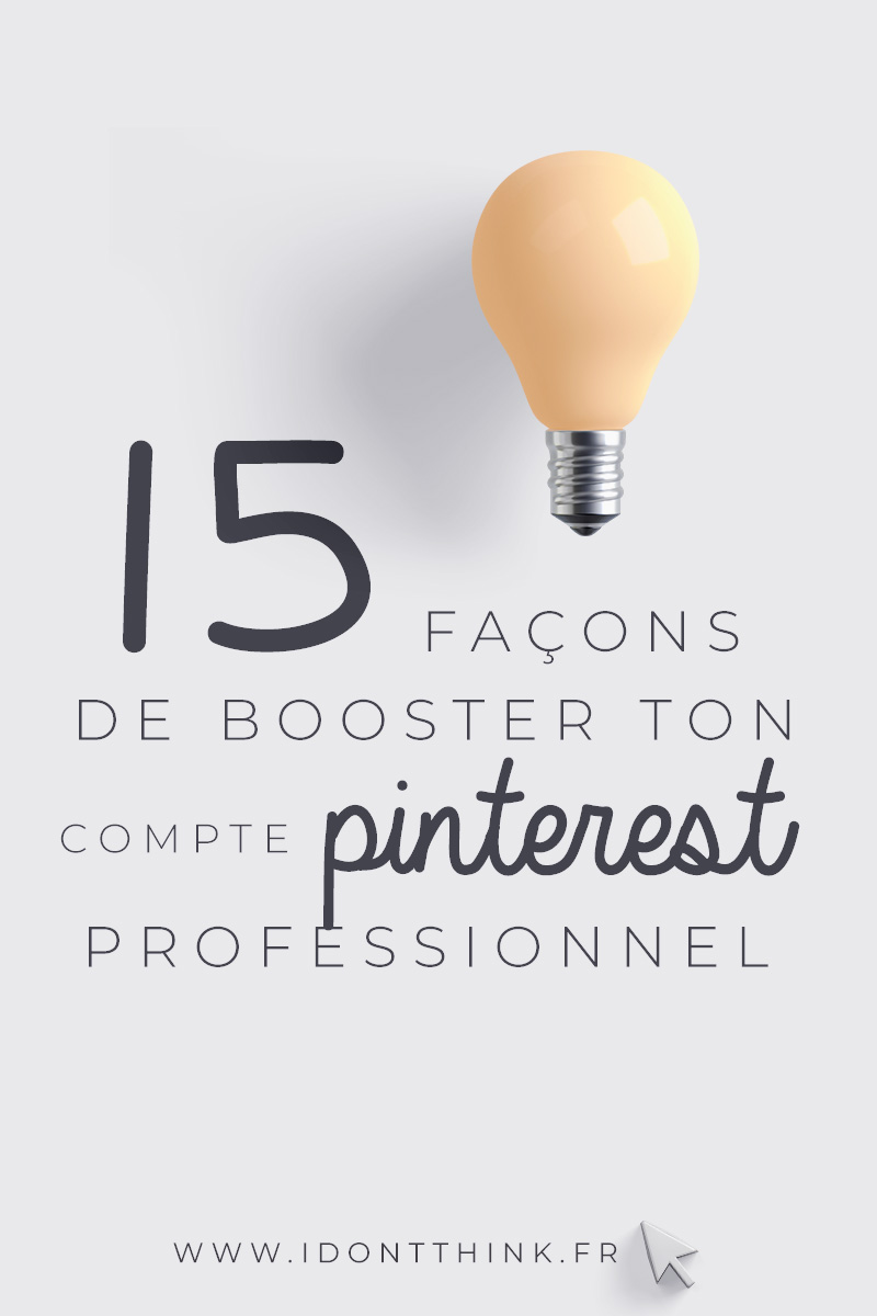 15 façons de booster ton compte Pinterest professionnel