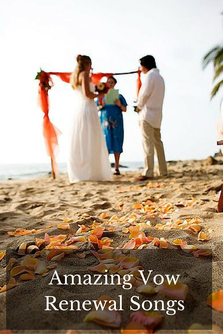 Renewing wedding vows vow renewal songs solutioingenieria Image collections