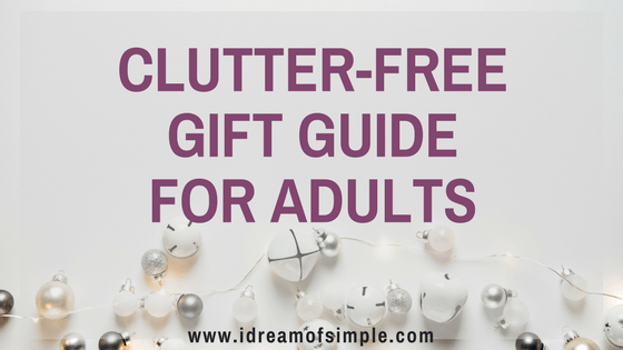 Clutter-free gifts ideas for the minimalis in your life.