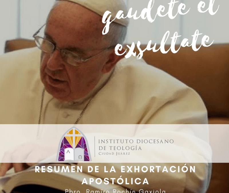 """Resumen y Comentario de la """"EXHORTACIÓN APOSTÓLICA GAUDETE ET EXSULTATE"""""""