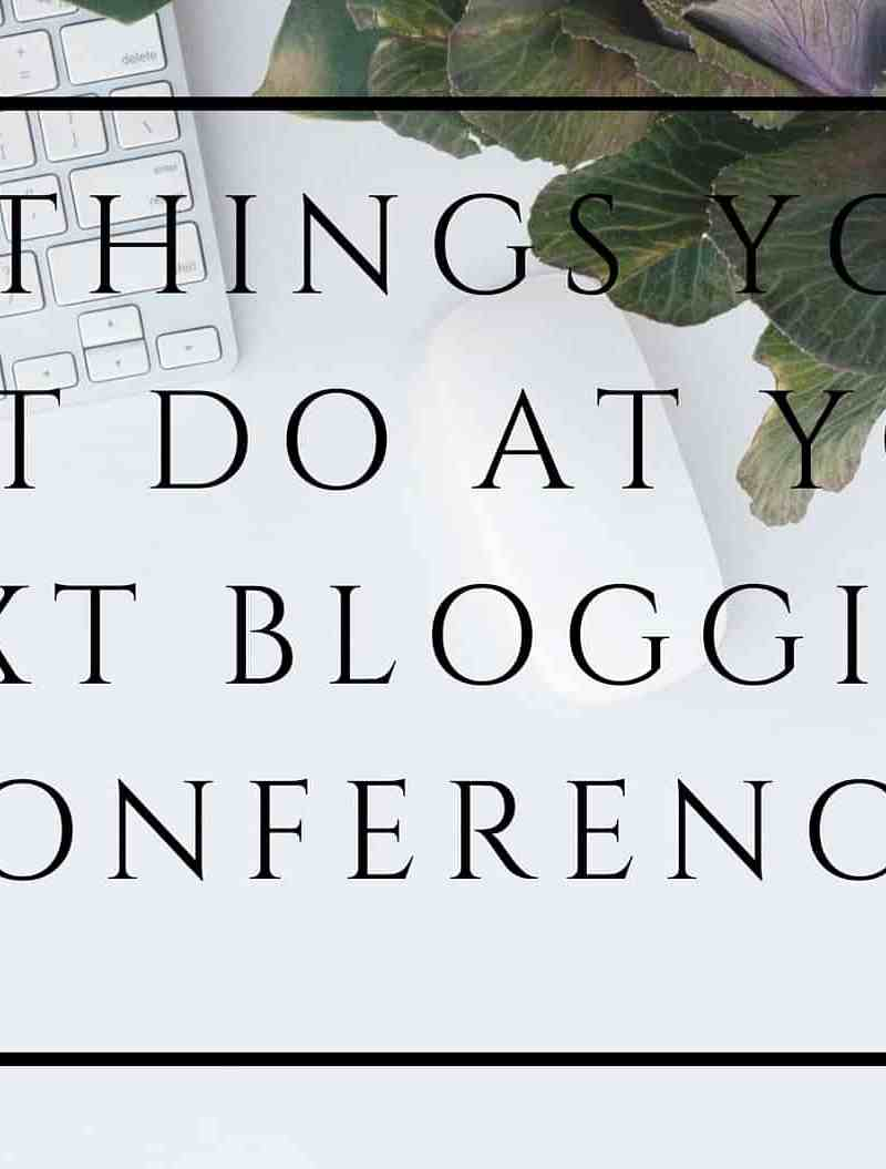 11 things you must do at your next blogging conference