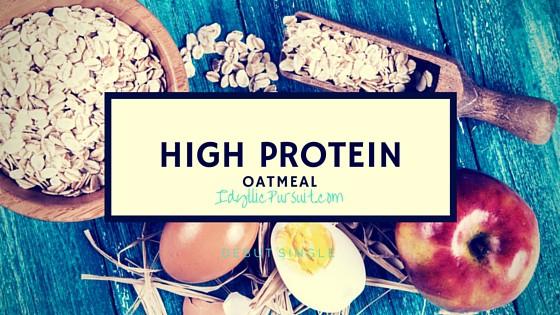 High Protein Oatmeal www.idyllicpursuit.com