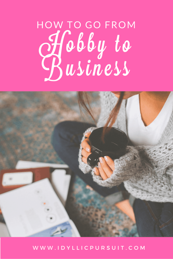 How to go from hobby to business at idyllicpursuit.com