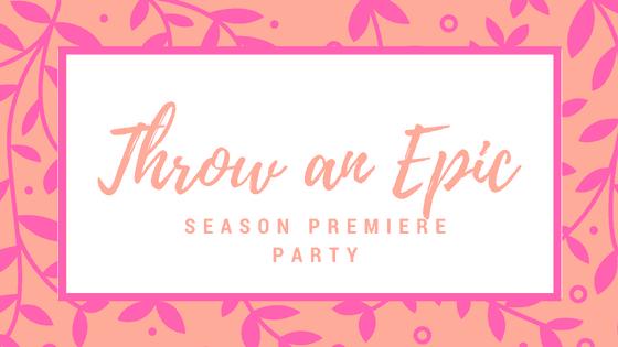 Throw an Epic Season Premiere Party at idyllicpursuit.com